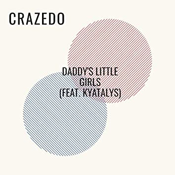Daddy's Little Girls (feat. Daniel Jehovah & Kyatalys)
