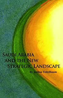Saudi Arabia and the New Strategic Landscape (Hoover Institution Press Publication Book 586) (English Edition)