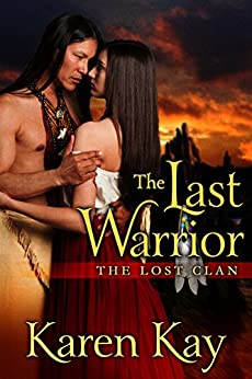 THE LAST WARRIOR (THE LOST CLAN Book 4) by [Karen Kay]