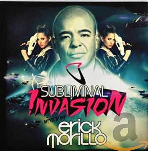 Subliminal Invasion: Mixed By Erick Morillo