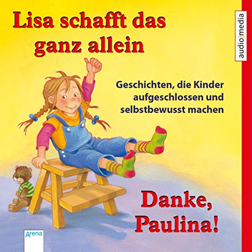 Lisa schafft das ganz allein / Danke, Paulina! Geschichten, die Kinder aufgeschlossen und selbstbewusst machen Titelbild