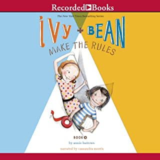 Ivy and Bean Make the Rules                   By:                                                                                                                                 Annie Barrows                               Narrated by:                                                                                                                                 Cassandra Morris                      Length: 1 hr and 18 mins     55 ratings     Overall 4.8