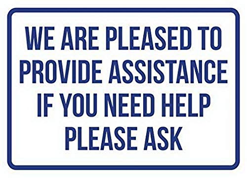 Houseuse We are Pleased to Provide Assistance If You Need Help Please Ask Disability Sign Wall Decor 8 x 12 inches