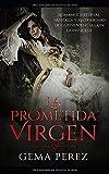 La Prometida Virgen: Romance Medieval, Fantasía y Matrimonio de Conveniencia con la Princesa: 1 (Novela Romántica y Erótica)