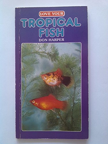 Love Your Tropical Fish