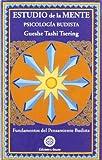 Estudio de la mente. Psicología budista. Fundamentos del pensamiento budista