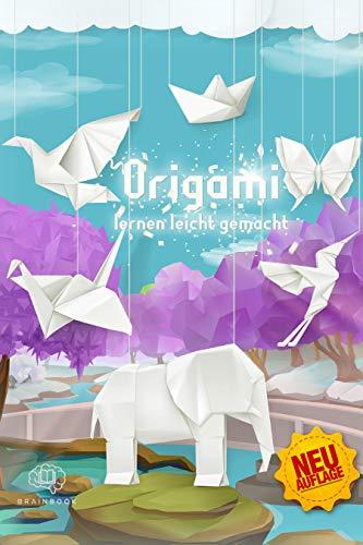 Origami lernen leicht gemacht : Origami-Buch für Kinder und Erwachsene, Origami Faltbuch mit 45 Anleitungen + 5 Videoanleitungen und Bonusmaterial NEUAUFLAGE