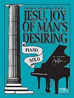 Jesu, Joy of Man's Desiring * Piano Solo 1585601705 Book Cover