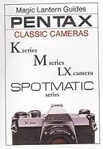 Pentax Classic Cameras - K2, KM, KX, M Series and Spotmatic Series: K Series, M Series, LX Series, SPOTMATIC Series (Magic Lantern Guide) by Paul Comon (1999-08-01)