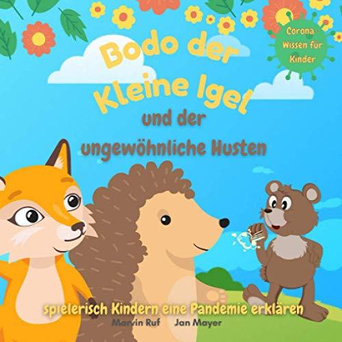 Bodo der Kleine Igel und der ungewöhnliche Husten: Kindern spielerisch eine Pandemie erklären