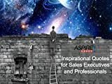 ASPIRE! Group Inspirational Quotes: For Sales Executives and Sales Professionals (English Edition)