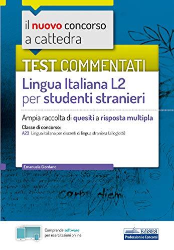 TEST COMMENTATI Lingua Italiana L2 per studenti stranieri: Ampia raccolta di quesiti a risposta multipla