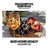 Bass House Legacy (Summer '20)