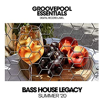 Bass House Legacy (Summer '20)