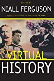Virtual History: Alternatives And Counterfactuals by Ferguson, Niall(September 1, 2000) Paperback