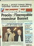 AUJOURD'HUI EN FRANCE [No 133] du 19/11/2001 - EURO - AVEZ-VOUS BIEN VERIFIE VOTRE SALAIRE - PROCES - L'INCROYABLE MONSIEUR BONNET - LE PROCES DE MAGALI GUILLEMOT - LE PERE DE LUBIN PARLE - TOULOUSE - L'UNIVERSITE DU MIRAL RETROUVE SES ETUDIANTS - LES SPORTS - RUGBY