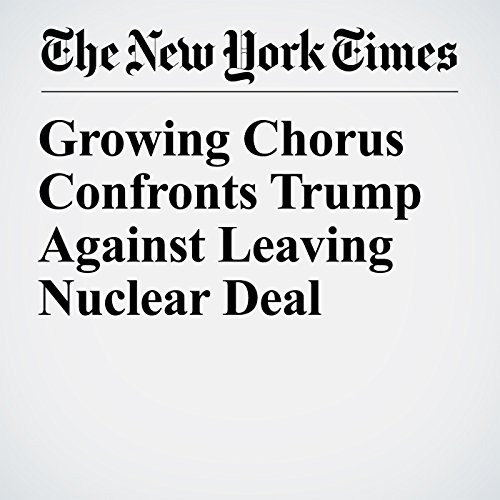 Growing Chorus Confronts Trump Against Leaving Nuclear Deal copertina