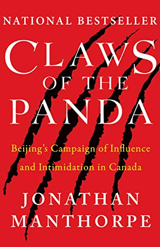 Claws of the Panda: Beijing's Campaign of Influence and Intimidation in Canada