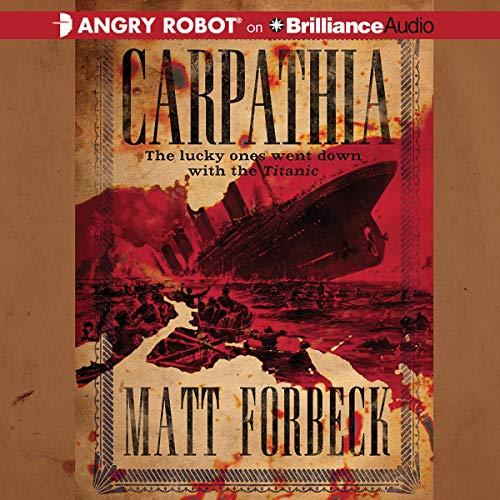 Carpathia Audiobook By Matt Forbeck cover art