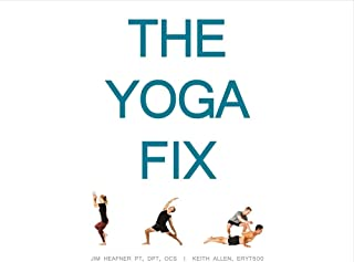 The Yoga Fix, Volume 1: Harmonizing the Relationship Between Yoga and Modern Movement