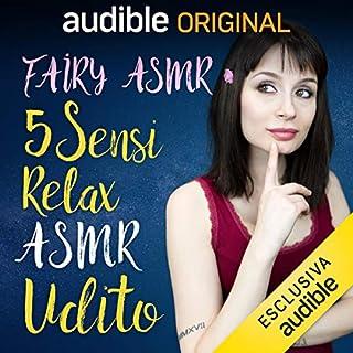 Udito     5 Sensi - Relax ASMR              Di:                                                                                                                                 Fairy Asmr                               Letto da:                                                                                                                                 Fairy Asmr                      Durata:  11 min     26 recensioni     Totali 4,3