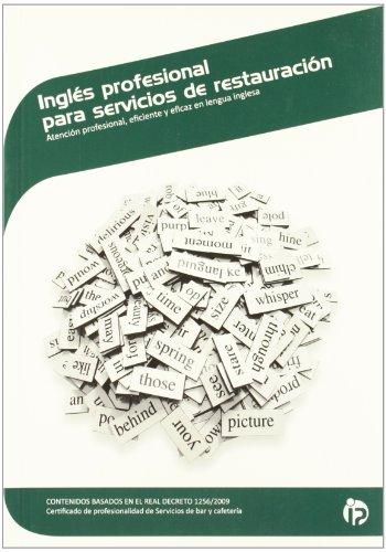 Inglés profesional para servicios de restauración: Atención profesional, eficiente y eficaz en...