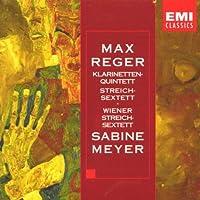 Reger: Clarinet Quintet, String Sextet
