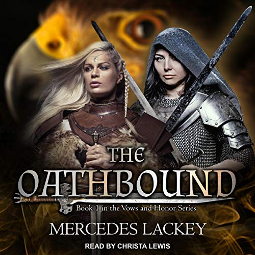 The Oathbound     Vows and Honor Series, Book 1              By:                                                                                                                                 Mercedes Lackey                               Narrated by:                                                                                                                                 Christa Lewis                      Length: 10 hrs and 54 mins     190 ratings     Overall 4.6