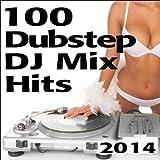 100 Dubstep DJ Mix Hits 2014 - Continuous 60min Set & Full Length Uncut 100 Top Dubstep & Sexy Bass Music Masters [Explicit]