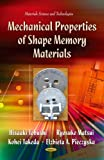 Mechanical Properties of Shape Memory Materials (Materials Science and Technologies)