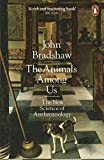 The Animals Among Us: The New Science of Anthrozoology