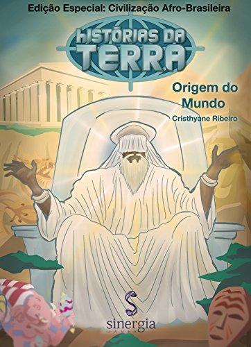 Histórias da Terra Afro-Brasileira: ILÊ-AFÊ - Origem do Mundo (Portuguese Edition)