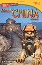 Teacher Created Materials - TIME Informational Text: You Are There! Ancient China 305 BC - Grade 6