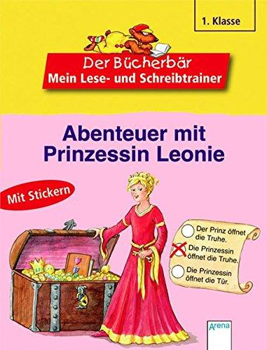 Abenteuer mit Prinzessin Leonie (Der Bücherbär - Mein Lese- und Schreibtrainer)