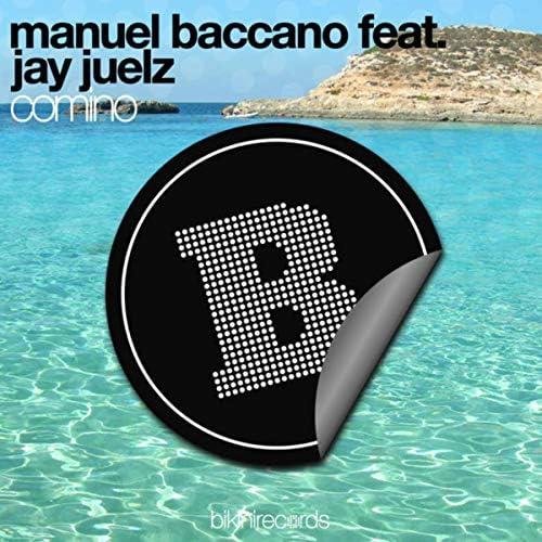 Manuel Baccano & Jay Juelz