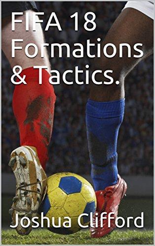 FIFA 18 Formations & Tactics. (English Edition)