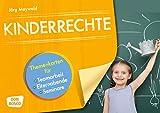 Kinderrechte: Themenkarten für Teamarbeit, Elternabende, Seminare (Themenkarten für Teamarbeit, Elternabende und Seminare)