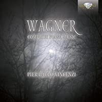 Complete Piano Music by RICHARD WAGNER (2013-04-30)