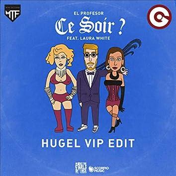 Ce Soir? (HUGEL VIP Edit)