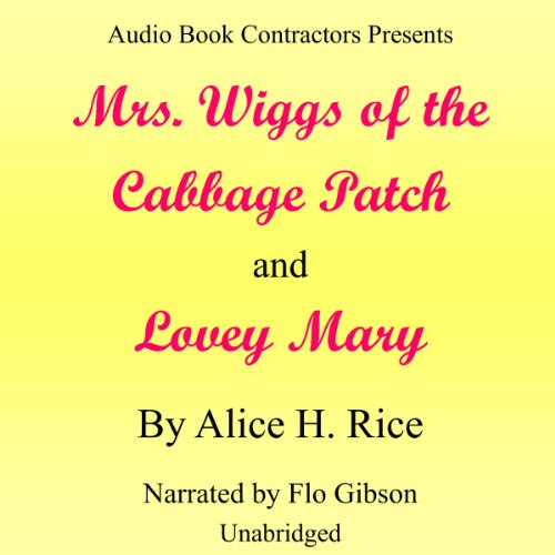 'Mrs. Wiggs of the Cabbage Patch' and 'Lovey Mary' audiobook cover art