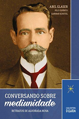 Conversando sobre mediunidade: Retratos de Alvorada Nova (Portuguese Edition)