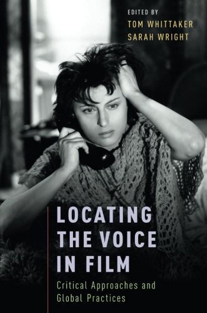 トレイルモナリザ確実Locating the Voice in Film: Critical Approaches and Global Practices
