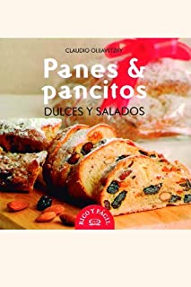Panes & pancitos dulces y salados/ Breads and Sweet Rolls and Savory