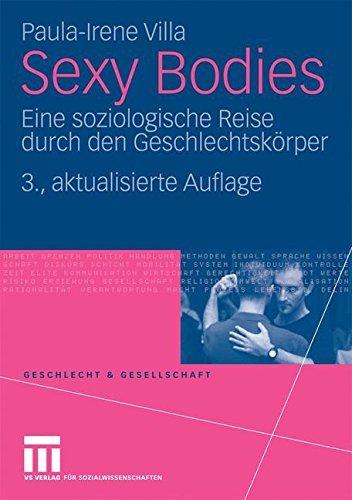 Sexy Bodies: Eine soziologische Reise durch den Geschlechtskörper (Geschlecht und Gesellschaft) (German Edition)