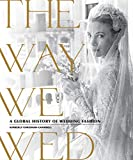 The Way We Wed: A Global History of Wedding Fashion