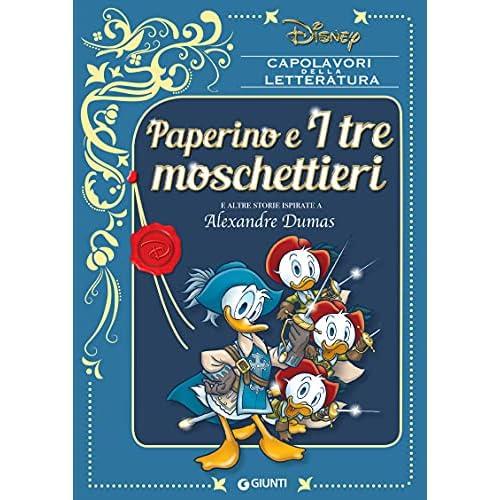Paperino e I tre moschettieri: e altre storie ispirate a Alexandre Dumas (Capolavori della letteratura Vol. 2)