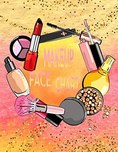 Makeup Face Chart: Praxis Workbook für Make-up Artists Gesichts-Vorlagen zum Einzeichnen von neuen Looks