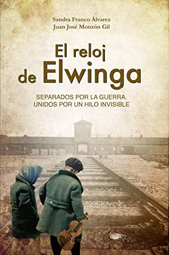El reloj de Elwinga: (Novela histórica)