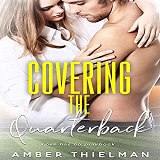 Covering the Quarterback      A Lakewood Romance, Book 2              By:                                                                                                                                 Amber Thielman                               Narrated by:                                                                                                                                 Amanda Abeillan                      Length: 6 hrs and 51 mins     1 rating     Overall 4.0