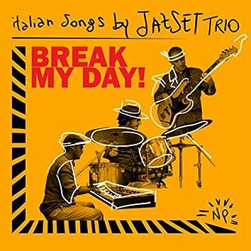 Break My Day Italian Songs by JazSet Trio